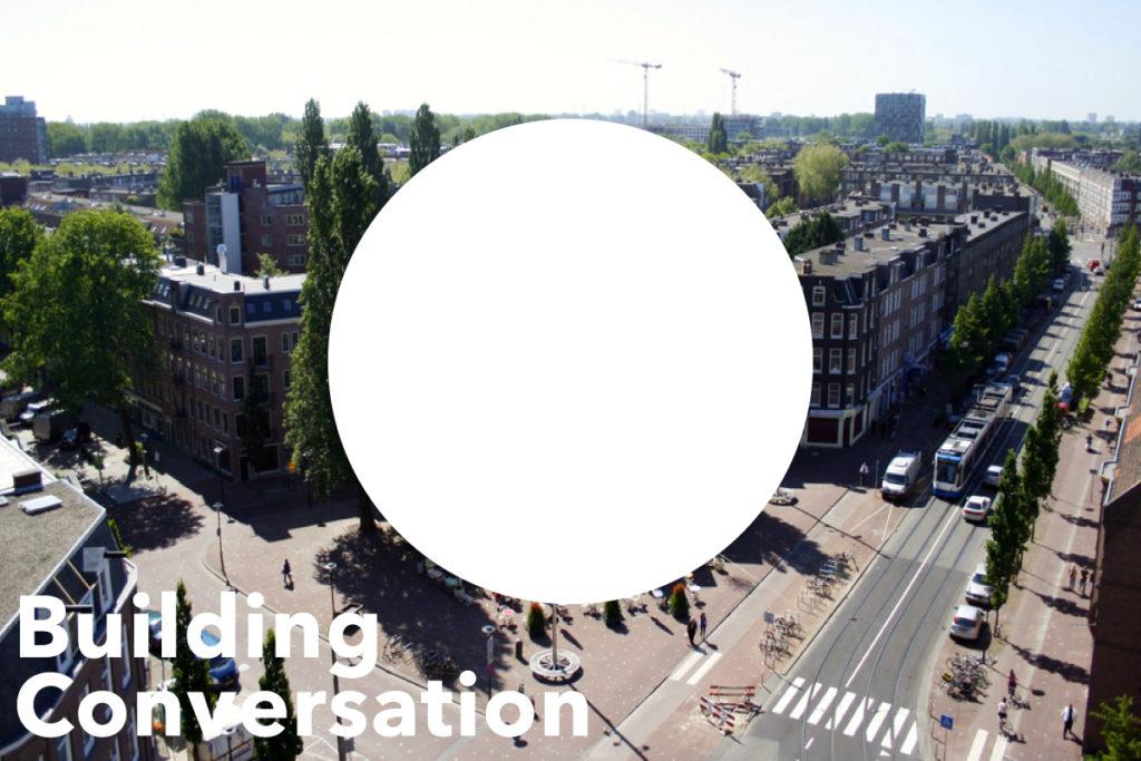 Building Conversation Amsterdam Oost Gespreksmarathon